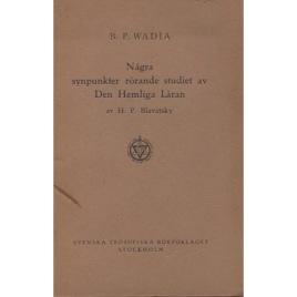 Wadia, B.P: Några synpunkter rörande studiet av Den Hemliga Läran av H.P. Blavatsky