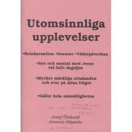 Östlund, Josef - Utomsinnliga upplevelser