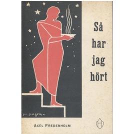 Fredenholm, Axel - Så har jag hört