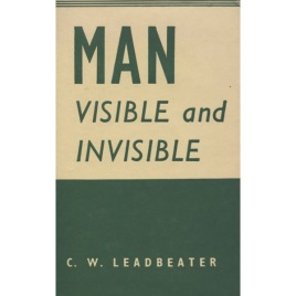 Leadbeater, C. W.: Man visible and invisible