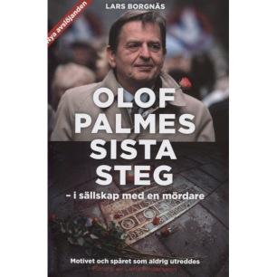 Borgnäs, Lars: Olof Palmes sista steg