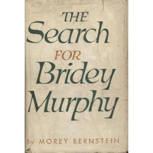 Bernstein, Morey: The search for Bridey Murphy - Good with worn dust jacket