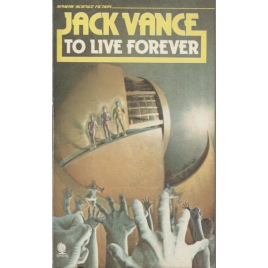 Vance, Jack: To Live Forever (Pb)