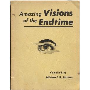 Barton, Michael X: Amazing visions of the endtime (Sc) -