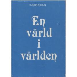 Rohlin, Elinor: En värld i världen