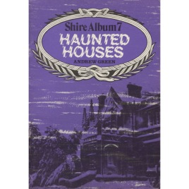 Green, Andrew: Haunted houses. [Shire Album 7]