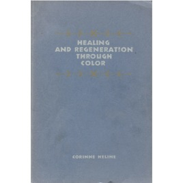Heline, Corinne: Healing and regeneration through color (Sc)