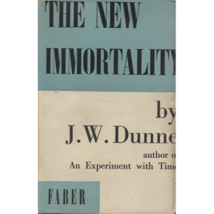 Dunne, J. W.: The new immortality