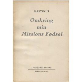 Martinus [Martinus Thomsen]: Omkring min missions fødsel