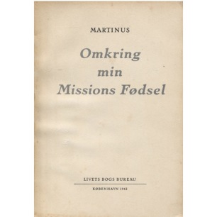 Martinus [Martinus Thomsen]: Omkring min missions fødsel - Good, browned by age (softcover)