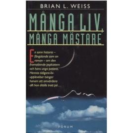 Weiss, Brian L.: Många liv, många mästare