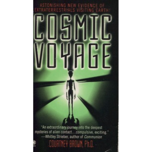 Brown, Courtney: Cosmic voyage. True evidence of extraterrestrials visiting Earth. (Pb) - Good