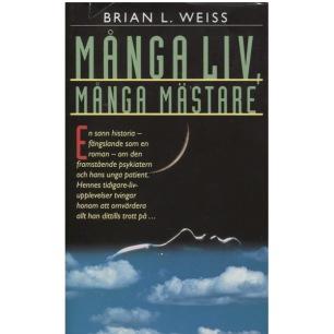 Weiss, Brian L: Många liv, många mästare