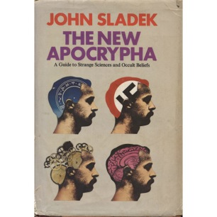 Sladek, John: The new apocrypha. A guide to strange science and occult beliefs. - Good, worn/torn jacket