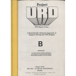 Project U.R.D: B. A scientifically oriented approach to support solving the UFO enigma.