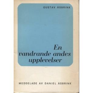 Åsbrink, Gustav: En vandrande andes upplevelser i den immateriella världen. Meddelade av Daniel Åsbrink (Sc) - Good