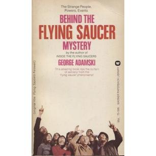 Adamski, George: Behind the flying saucer mystery [orig: Flying saucers farewell] (Pb) - Good