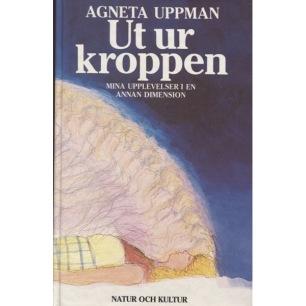 Uppman, Agneta: Ut ur kroppen. Mina upplevelser i en annan dimension