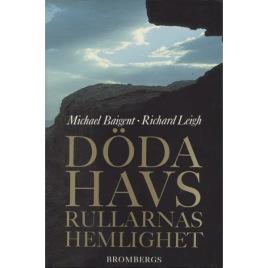 Baigent, Michael & Leigh, Richard: Dödahavsrullarnas hemlighet. [Orig.: The Dead Sea scrolls deception].