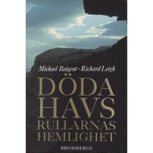 Baigent, Michael & Leigh, Richard: Dödahavsrullarnas hemlighet. [Orig.: The Dead Sea scrolls deception]. - Very good