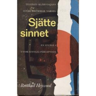 Heywood, Rosalind: Sjätte sinnet: en studie i utom-sinnlig perception. [Orig.: The sixth sense, an inquiry into extra-sensory perception.] - Good, underlines