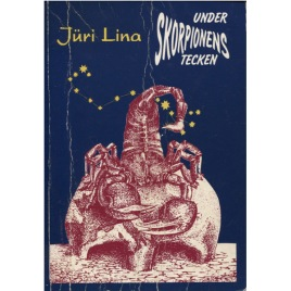 Lina, Jüri: Under skorpionens tecken. Sovjetmaktens uppkomst och fall. Andra, väsentligt utökade och förbättrade upplagan (Sc)