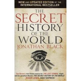 Black, Jonathan [eg. Mark Booth]: The secret history of the world [Revised paperback ed.](Sc)
