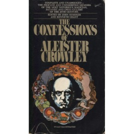 Symonds, John & Grant, Kenneth: Crowley, Aleister The confessions of Aleister Crowley : an autohagiography (Pb)