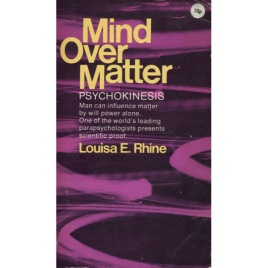 Rhine, Louisa E.: Mind over matter (Pb)