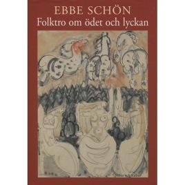 Schön, Ebbe: Folktro om ödet och lycka