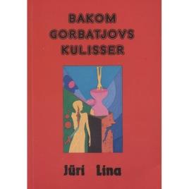 Lina, Jüri: Bakom Gorbatjovs kulisser (Sc)