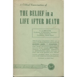 Ducasse, C. J.: A critical examination of the belief in a life after death