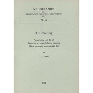 Broad, C. D.: Tre föredrag: parapsykologi och filosofi: femtio år av parapsykolgisk forskning: några paradoxala mediumistiska fall. (Meddelande från Sällskapet för parapsykologisk forskning SPF; no 8.) (Sc) - Good