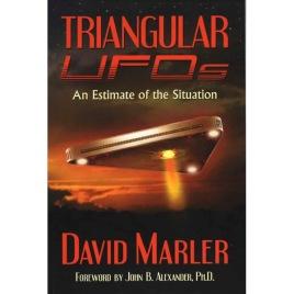 Marler, David: Triangular UFOs: An estimate of the situation (Sc)