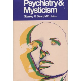 Dean, Stanley R. (ed.): Psychiatry and mysticism