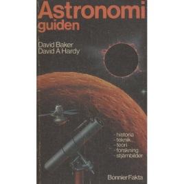 Baker, David & Hardy, David A.: Astronomiguiden. [Orig: The Hamlyn guide to astronomy] (Sc)