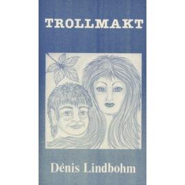 Lindbohm, Dénis: Trollmakt (Sc)