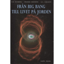 Blomberg, Clas & Hedström, Ingemar & Karlsson, Karl Göran: Från Big Bang till livet på jorden