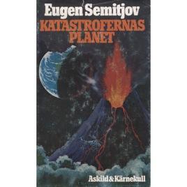 Semitjov, Eugen: Katastrofernas planet