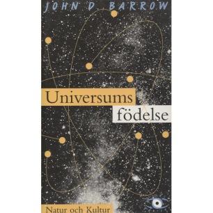 Barrow, John D.: Universums födelse - Very good, a few underlines