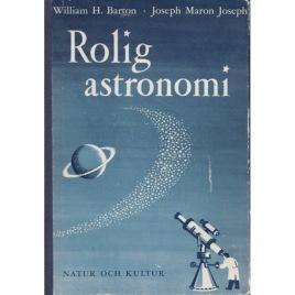 Barton, William H. & Joseph, Joseph Maron: Rolig astronomi. [orig: Starcraft]