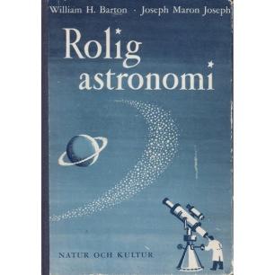 Barton, William H. & Joseph, Joseph Maron: Rolig astronomi. [orig: Starcraft] - Good but some stains, worn