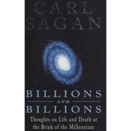 Sagan, Carl: Billions and billions : thoughts on life and death at the brink of the millennium (Sc)