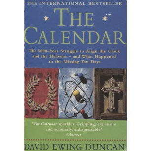 Duncan, David Ewing: The Calendar. The 5000-year struggle to align the clock and the heaven - and what happened to the missing ten days - Good, underlines, notes