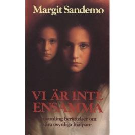 Sandemo, Margit: Vi är inte ensamma (Sc)