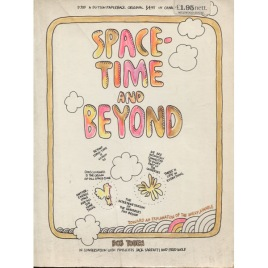 Toben, Bob: Space-time and beyond. Toward an explanation of the unexplainable. (in conversation with physicists Jack Sarfatti and Fred Wolf) (Sc)