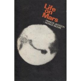 Jackson, Francis & Moore, Patrick: Life on Mars