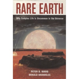 Ward, Peter & Brownlee, Donald: Rare Earth. Why complex life is uncommon in the universe