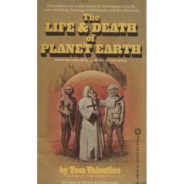 Valentine, Tom: The life and death of planet Earth (Pb)