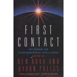 Bova, Ben & Preiss, Byron [ed.]: First contact. The search for extraterrestrial intelligence